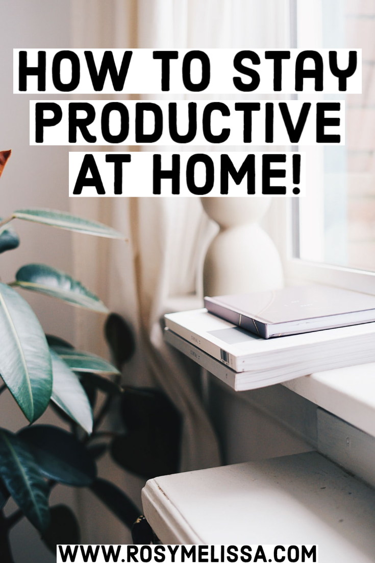 how to increase productivity at home, tips to be more productive, working from home, motivation