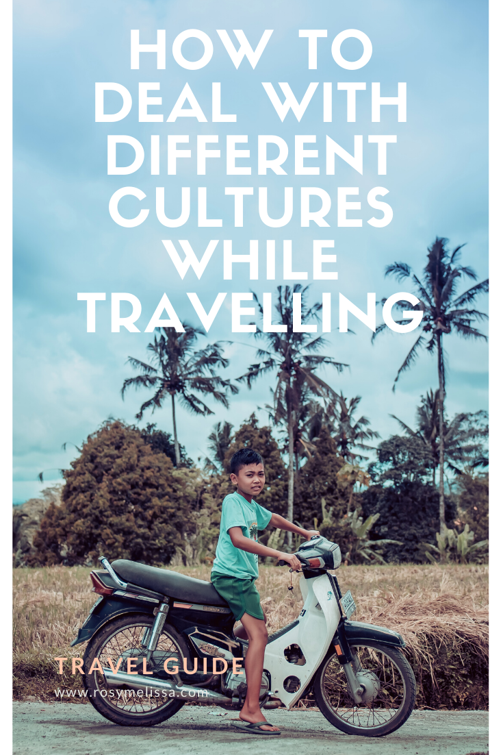 how to deal with different cultures, tips and tricks, travel guide, the guide to travelling responsible, traditions, wanderlust
