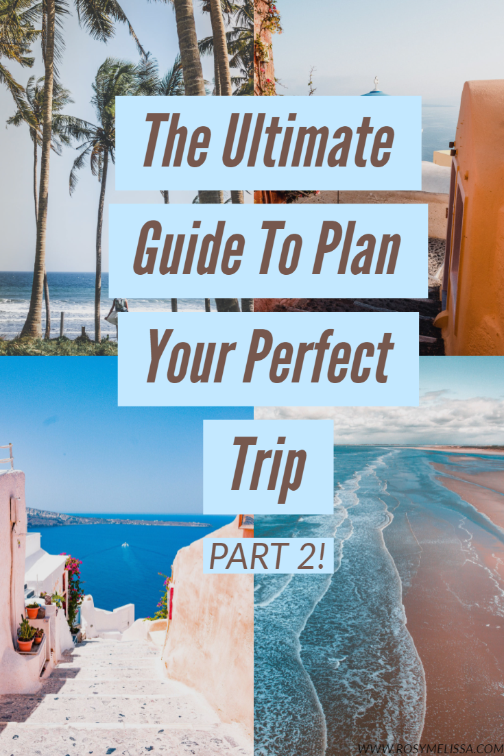 the ultimate guide to plan your perfect trip, how to plan your perfect trip, travel guide, perfect trip, wanderlust, travel