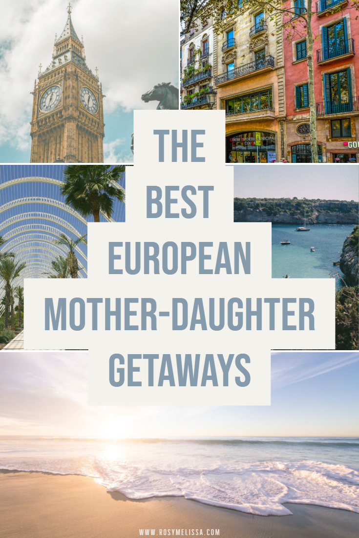 the best european mother-daugther getaways, cities