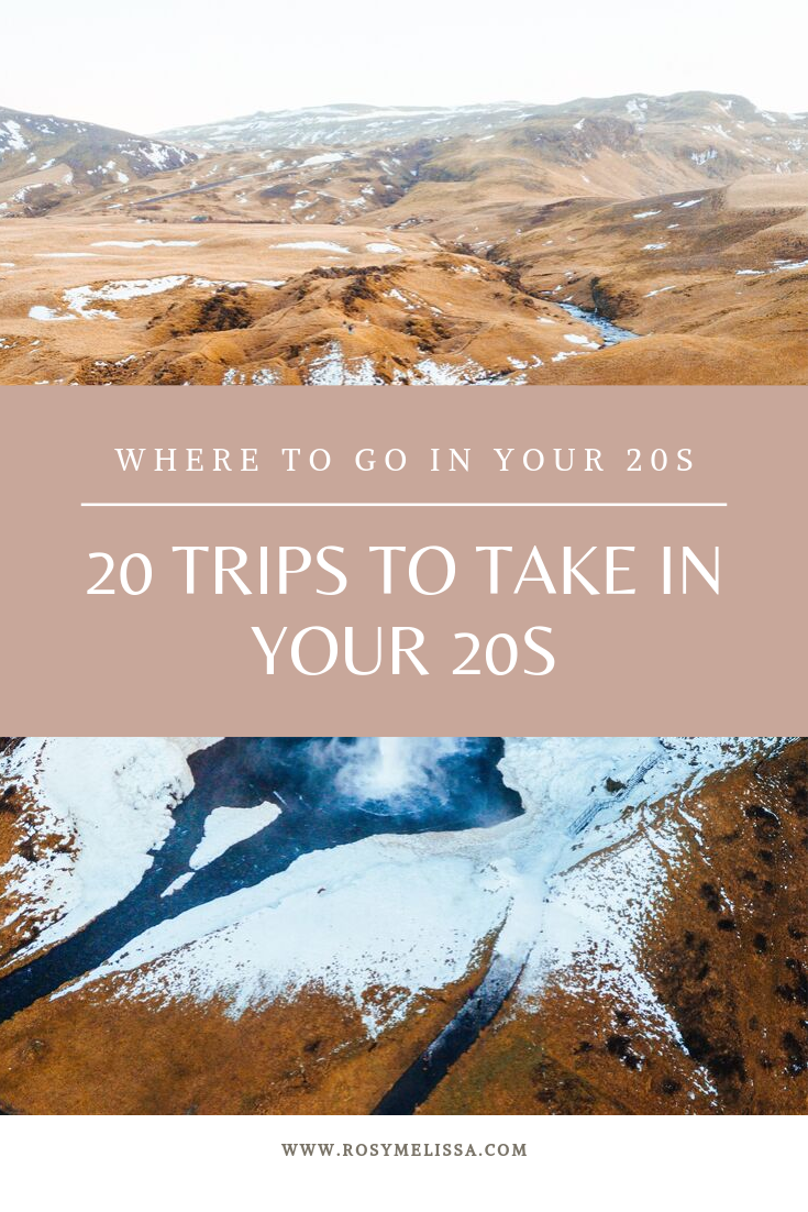 20 trips to take in your 20s, travel inspiration