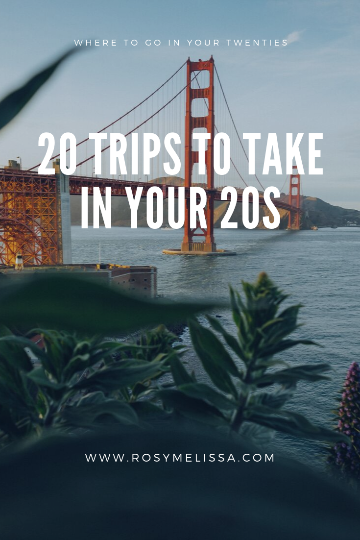 20 trips to take in your 20s, travel inspiration, where to travel, wanderlust