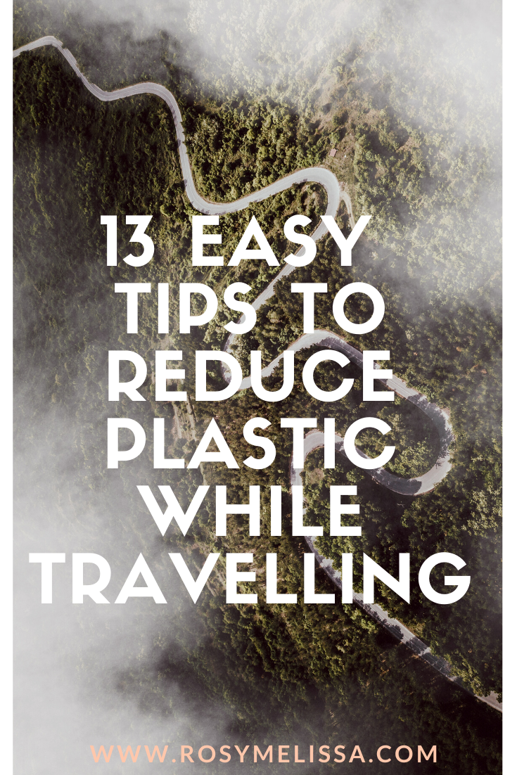 travel, responsible travel, sustainable travel, green travel, how to reduce plastic while travelling, plastic-free travel, wanderlust, tips, easy tips, 11 tips