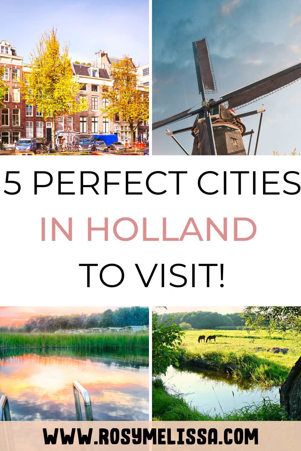 perfect cities in the netherlands to visit, cities in holland to visit, amsterdam, breda, maastricht, utrecht, groningen, rotterdam