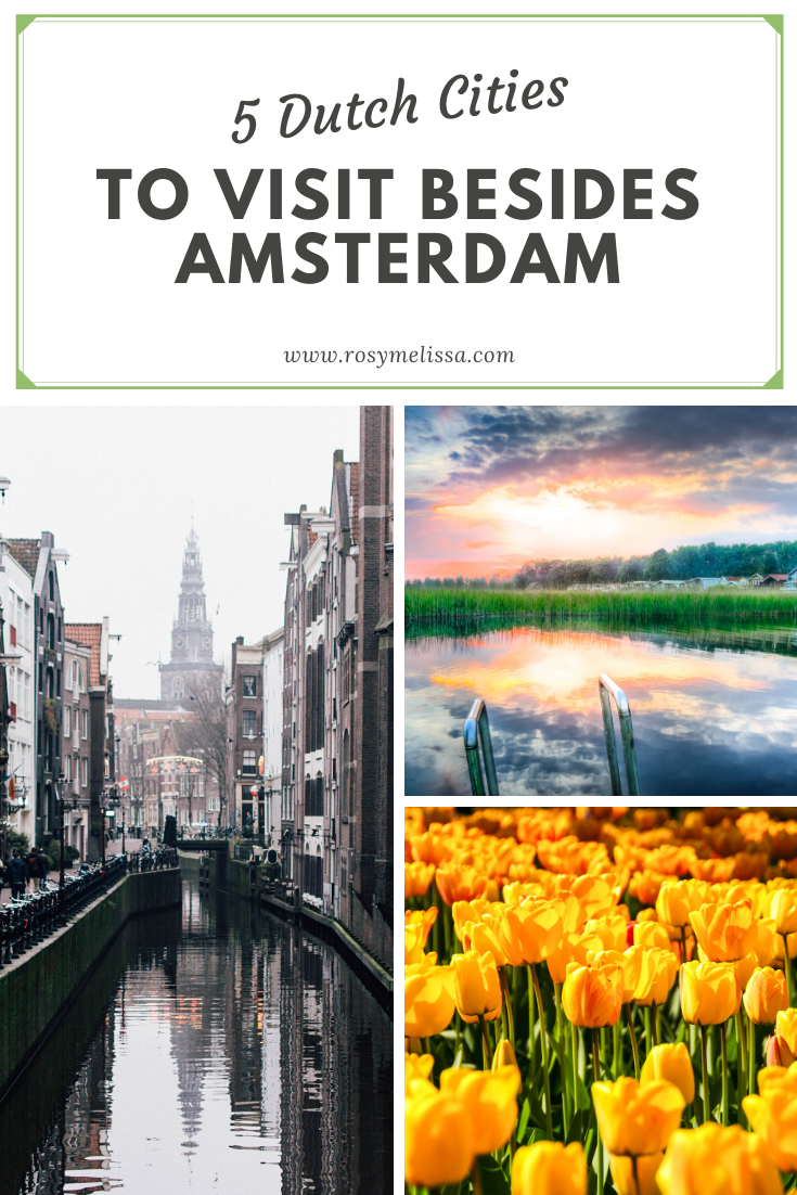 the netherlands, holland, dutch, 5 dutch cities to visit in the Netherlands besides Amsterdam, travel, inspiration, wanderlust
