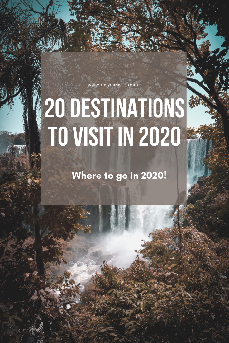 20 destinations to visit in 2020, travel inspiration, tips, ready to travel, where to go in 2020, travel