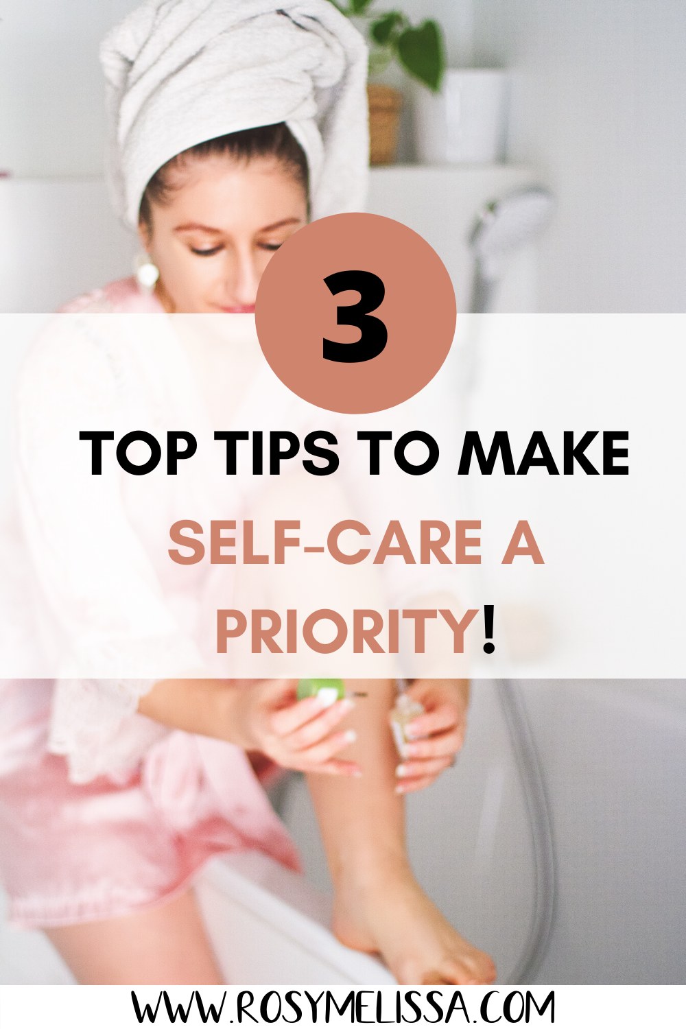 the ultimate tips to make self-care a priority, 3 top tips to make self-care a priority, self care routine