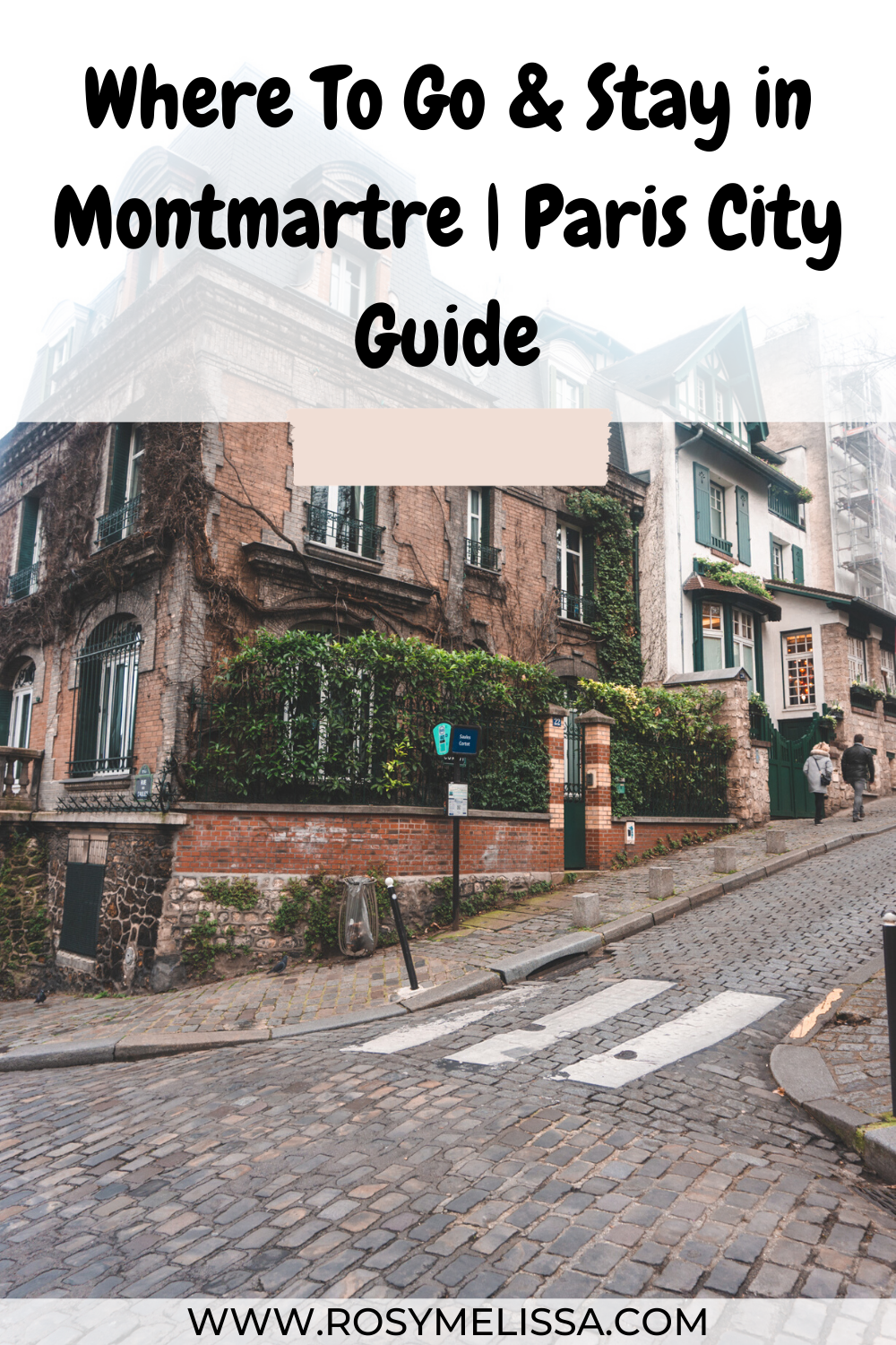 the ultimate montmartre guide, paris city guide, where to go in montmartre, where to stay in paris and montmartre, what to do in montmartre