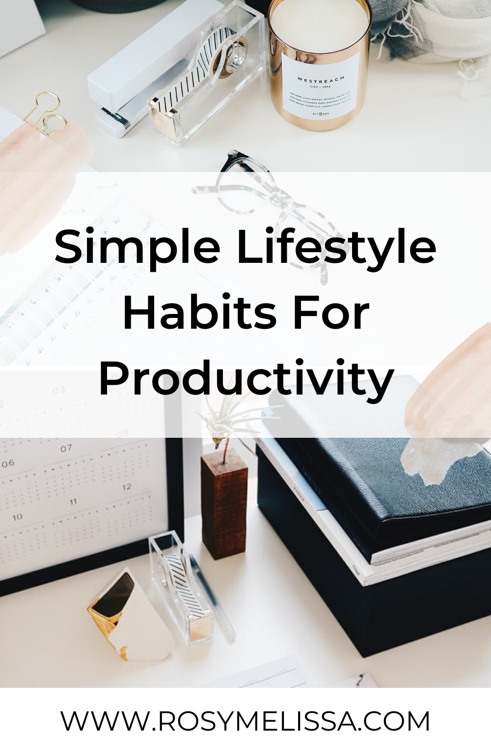 lifestyle habits to get your life together, tips and ideas for organization, how to plan, time blocking management, sleep patterns, lifestyle blog post