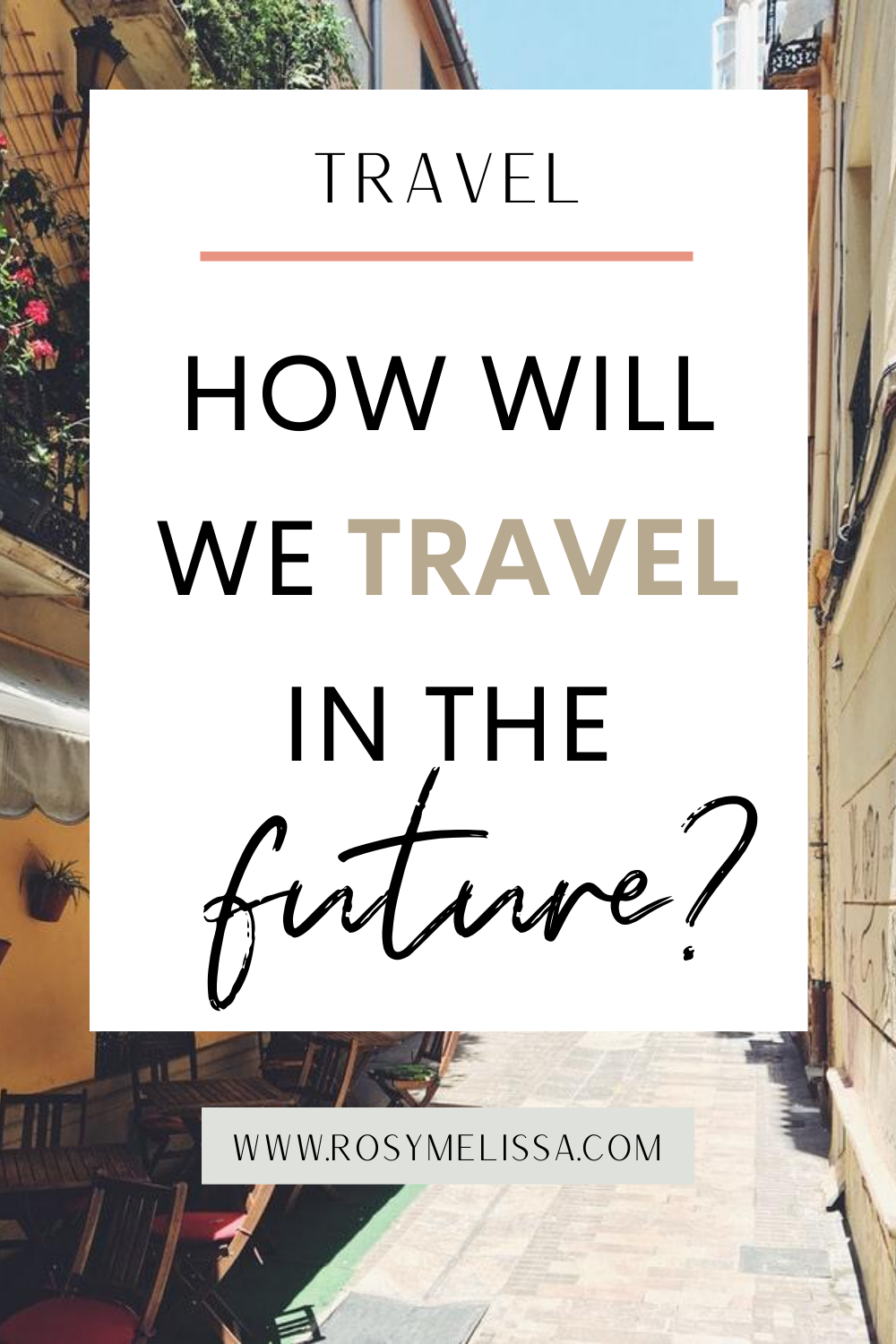 a vision on the future of travel, how will we travel in the future, travel tips, travel inspiration