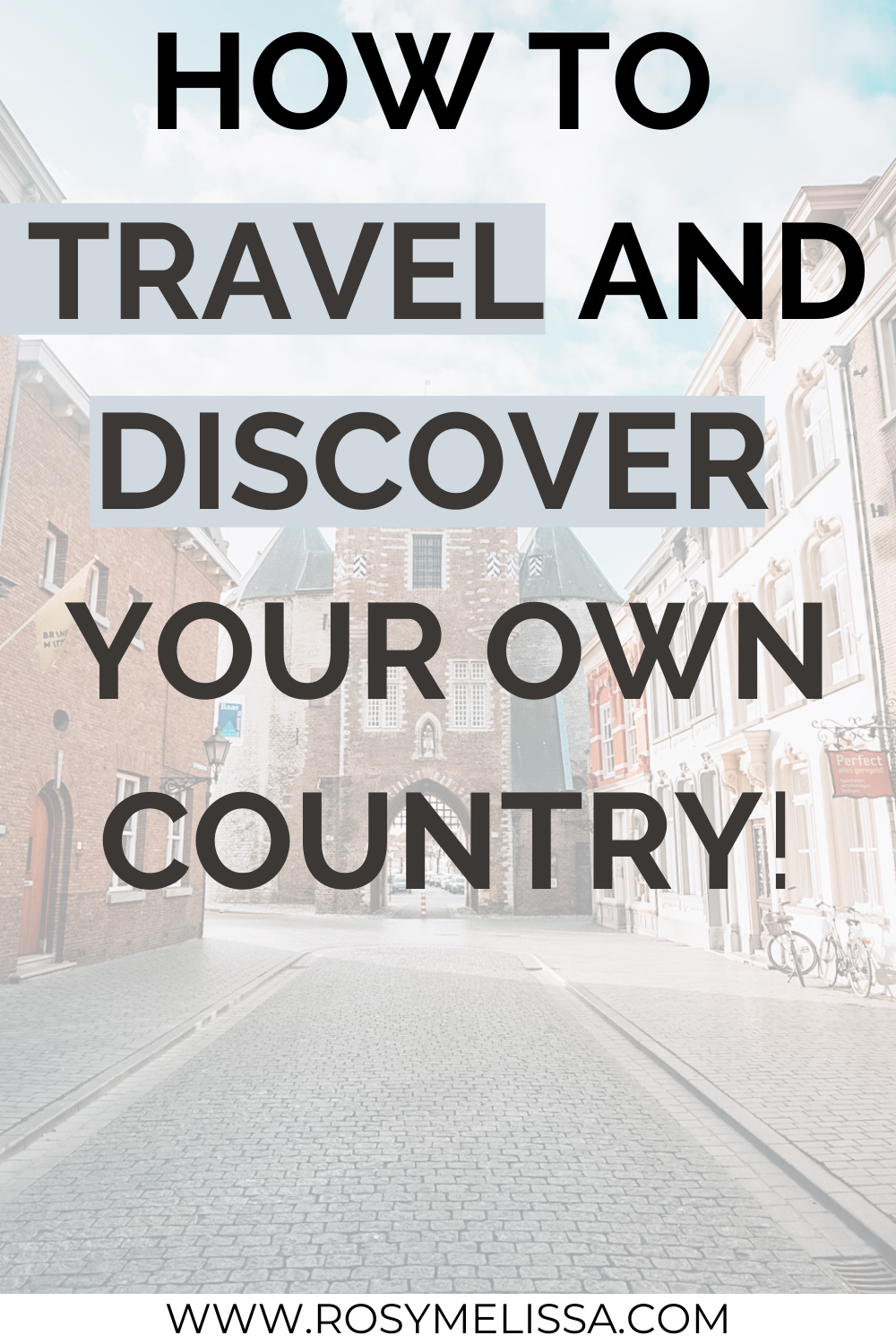 how to travel and discover your own country, rediscover your hometown, city or region