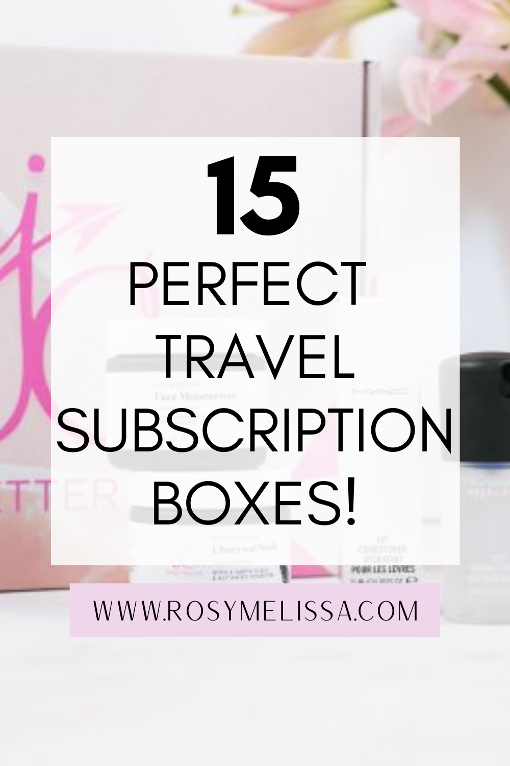 travel subscription boxes, travel gifts, travel ideas for home, wanderlust at home