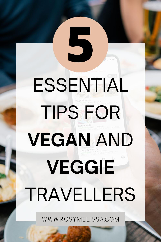 tips to travel as a vegan or vegetarian, vegan traveller, vegetarian traveller, travel tips for veggies and vegans