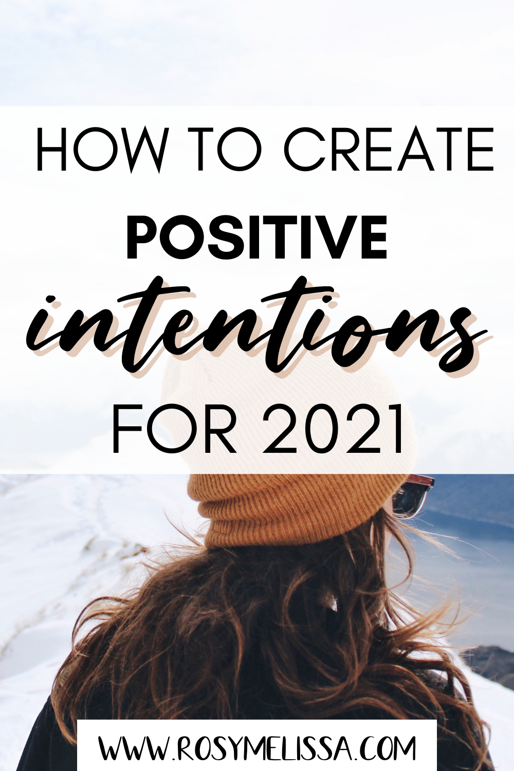 how to create positive intentions for an authentic life, how to set goals, 2021 goals
