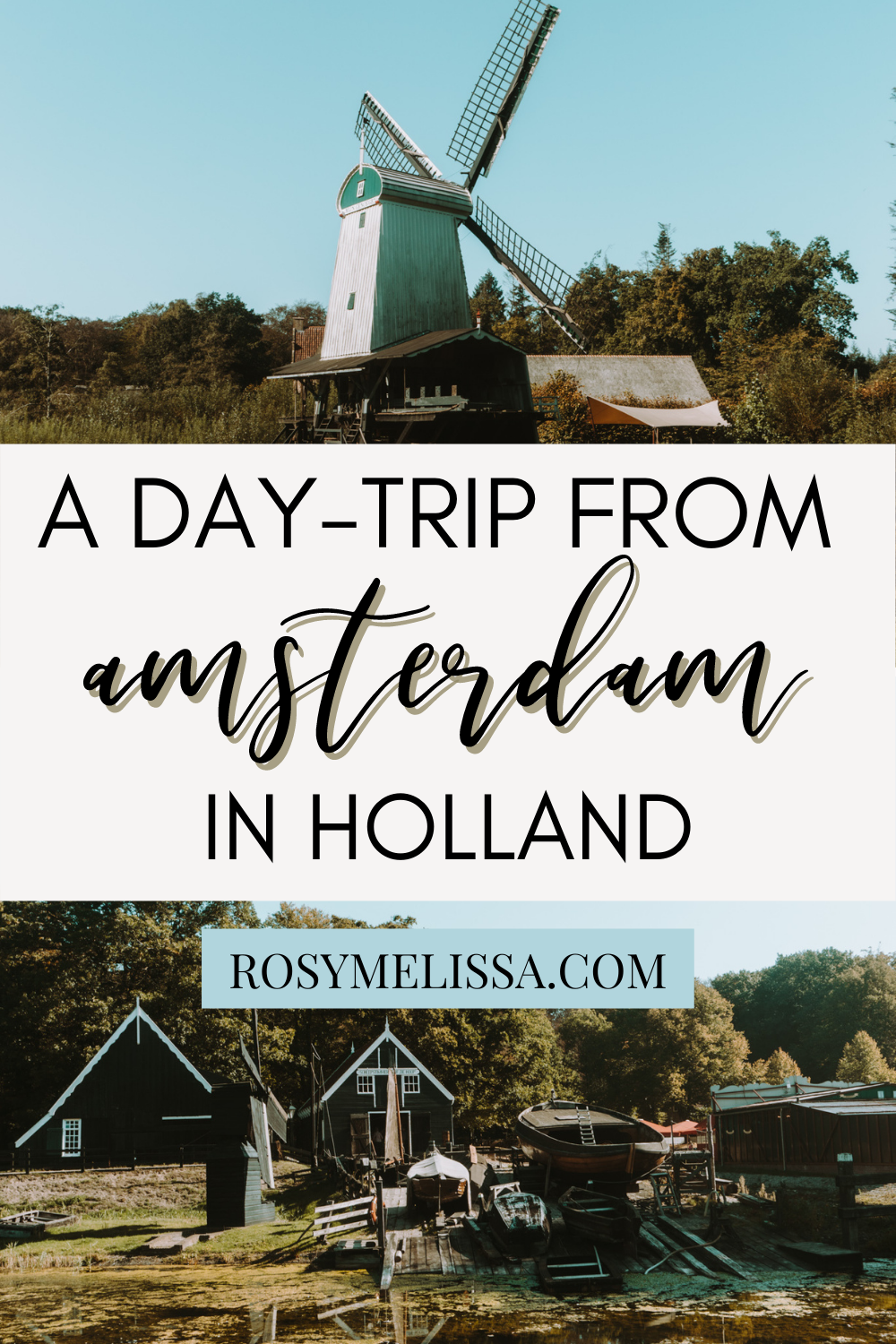 a travel guide for the netherlands, a day trip from amsterdam, where to travel in holland